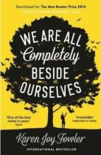 we are all completely beside ourselves karen joy fowler 9781846689666