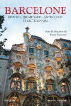 El libro de Barcelone: histoire, promenades, anthologie et dictionnaire autor PIERRE DUCROZET DOC!