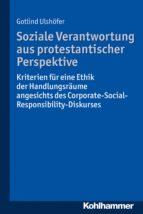 SOZIALE VERANTWORTUNG AUS PROTESTANTISCHER PERSPEKTIVE