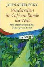 wiedersehen im café am rande der welt-john strelecky-9783423348966