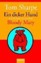 ein dicker hund; bloody mary tom sharpe 9783442132966