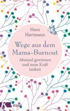 wege aus dem mama burnout (ebook) hans hartmann 9783641196066