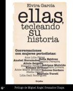 ellas, tecleando su historia (ebook)-elvira garcia-9786073109666