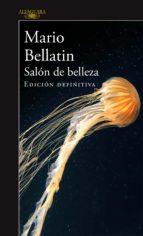 salón de belleza (edición definitiva) (ebook)-mario bellatin-9786073150866