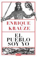 el pueblo soy yo (ebook) enrique krauze 9786073153966