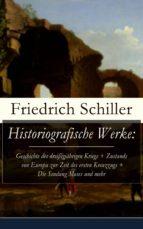 HISTORIOGRAFISCHE WERKE: GESCHICHTE DES DREISSIGJÄHRIGEN KRIEGS + ZUSTANDS VON EUROPA ZUR ZEIT DES E