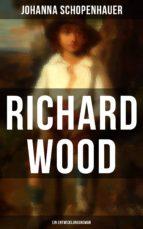 richard wood (ein entwicklungsroman) (ebook) johanna schopenhauer 9788027216666