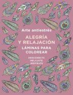 arte antiestres: alegria y relajacion. laminas para colorear (libro de colorear) 9788401019166