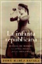 la infanta republicana: eulalia de borbon, la oveja negra de la d inastia jose maria zavala 9788401305566