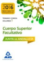 cuerpos superiores facultativos de la junta de andalucia: temario comun volumen 1 9788414201466