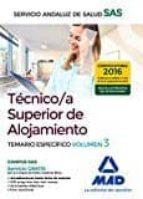 tecnico/a superior de alojamiento del servicio andaluz de salud. temario  especifico (vol. 3) 9788414202166