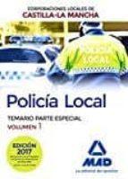 policía local de castilla-la mancha. temario. parte especial. volumen 1-9788414203866