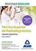técnico superior de radiodiagnóstico del servicio de salud de castilla-la mancha (sescam). temario específico volumen 1-9788414204566