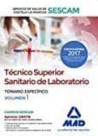 TÉCNICO SUPERIOR SANITARIO DE LABORATORIO DEL SERVICIO DE SALUD DE CASTILLA-LA MANCHA (SESCAM). TEMARIO ESPECÍFICO VOLUMEN 1