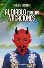 al diablo con las vacaciones (ebook)-pablo r. nogueras-9788415623366