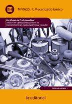 (I.B.D.)MECANIZADO BASICO. TMVG0109 - OPERACIONES AUXILIARES DE MANTENIMIENTO EN ELECTROMECANICA DE VEHICULOS