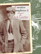 cuentos completos ii (1902 1910) jack london 9788415973966