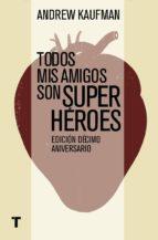 todos mis amigos son superhéroes (ebook)-andrew kaufman-9788416354566