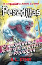 pesadillas 13:el abominable hombre de las nieves en pasadena r.l. stine 9788416387366