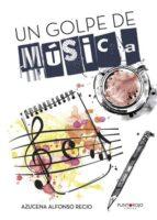 un golpe de música (ebook)-azucena alfonso recio-9788416979066