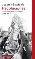 revoluciones: cincuenta años de rebeldia (1968-2018)-joaquin estefania-9788417088866