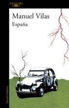 españa (nueva edición revisada por el autor) (ebook) manuel vilas 9788420412566