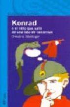 konrad o el niño que salio de una lata de conservas (41ª ed.)-christine nostlinger-9788420464466