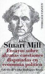 ensayos sobre algunas cuestiones disputadas en economia politica john stuart mill 9788420608266