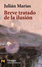 breve tratado de la ilusion julian marias 9788420637266