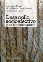 desarrollo socioafectivo y de la personalidad (ebook)-jose canton duarte-maria del rosario cortes arboleda-david canton cortes-9788420689166