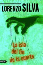 la isla del fin de la suerte (ebook)-lorenzo silva-9788423344666