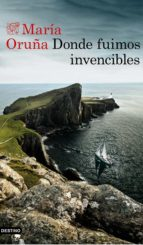 donde fuimos invencibles (ebook) maria oruña 9788423353866