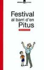El libro de Festival al barri d en pitus autor SEBASTIA SORRIBAS ROIG DOC!
