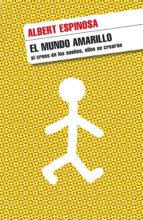 el mundo amarillo (ebook)-albert espinosa-9788425344466
