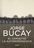 el camino de la autodependencia (ebook)-jorge bucay-9788425346866