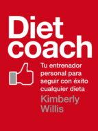diet coach: tu entrenador personal para seguir con exito cualquie r dieta kimberly willis 9788425347566
