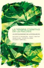 la terapia cognitiva de la psicosis richard p. bentall 9788425426766