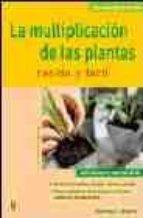 la multiplicacion de las plantas: rapido y facil hans peter maier 9788425515866