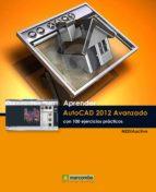 aprender autocad 2012 avanzado con 100 ejercicios practicos 9788426717566