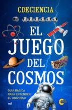 el juego del cosmos: guia basica para entender el universo 9788427044166