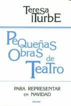 pequeñas obras de teatro: para representar en navidad (2ª ed.)-teresa iturbe-9788427712966