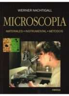 microscopia: materiales, instrumental. metodos werner nachtigall 9788428210966