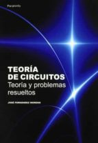 teoria de circuitos: teoria y problemas resueltos jose fernandez moreno 9788428380966