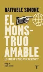 el monstruo amable: ¿el mundo es de derechas?-raffaele simone-9788430608966