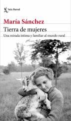 tierra de mujeres (ebook) maría sánchez 9788432234866