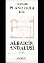 granada plano guia del albaicin andalusi-antonio orihuela-antonio almagro-9788433857866