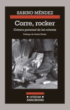corre, rocker: cronica personal de los ochenta sabino mendez 9788433926166