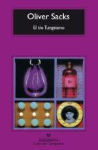 el tio tungsteno: recuerdos de un quimico precoz-oliver sacks-9788433972866