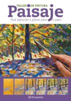 paisaje: taller de pintura para aprender a pintar paso a paso 9788434237766