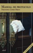 manual de protocolo (5ª ed.)-francisco lopez-nieto-9788434444966